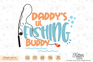 Download Free Daddy S Lil Fishing Buddy Graphic By Kittengraphicstudio for Cricut Explore, Silhouette and other cutting machines.