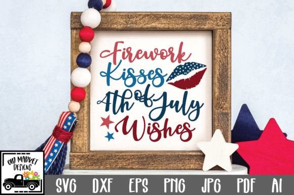 Print on Demand: Firework Kisses 4th of July Wishes Graphic Crafts By oldmarketdesigns