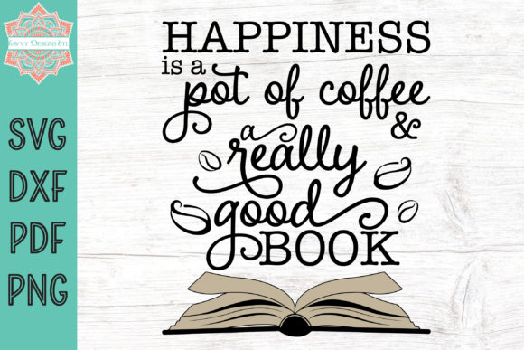 Download Free Happiness Is A Pot Of Coffee And A Book Graphic By for Cricut Explore, Silhouette and other cutting machines.