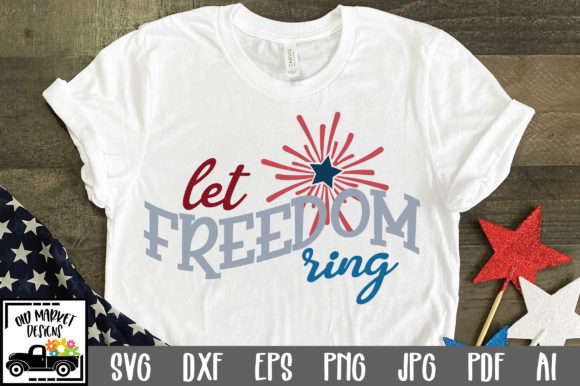 Print on Demand: Let Freedom Ring Graphic Crafts By oldmarketdesigns