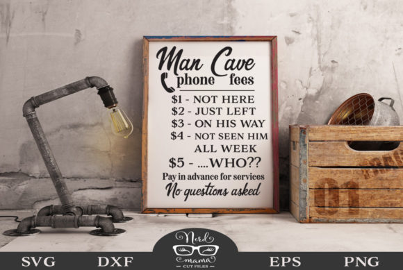Download Free Man Cave Phone Fees Cut File Graphic By Nerd Mama Cut Files for Cricut Explore, Silhouette and other cutting machines.