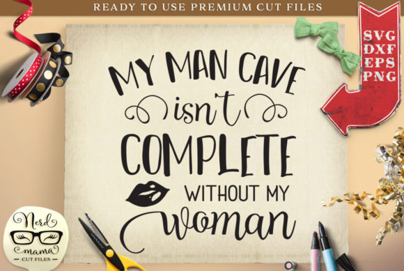 Download Free My Man Cave Isn T Complete Cut File Graphic By Nerd Mama Cut for Cricut Explore, Silhouette and other cutting machines.