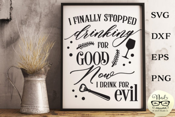 Print on Demand: Now I Drink for Evil Cut File Graphic Crafts By Nerd Mama Cut Files