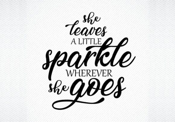 Print on Demand: She Leaves a Little Sparkle Everywhere Gráfico Crafts Por SVG DEN