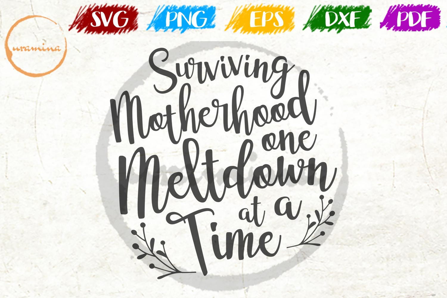 Download Free Surviving Motherhood One Meltdown Graphic By Uramina Creative for Cricut Explore, Silhouette and other cutting machines.