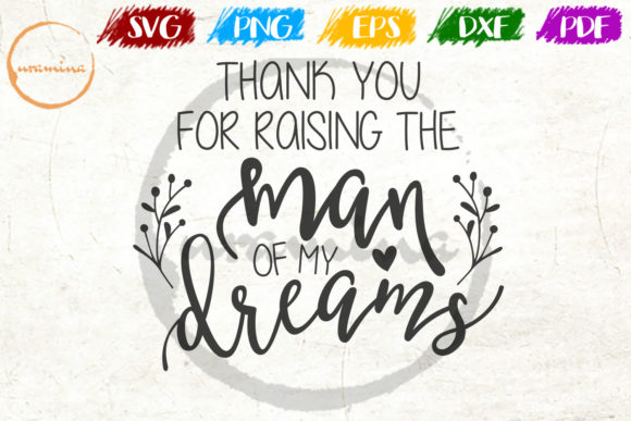 Download Free Thank You For Raising The Man Graphic By Uramina Creative Fabrica for Cricut Explore, Silhouette and other cutting machines.