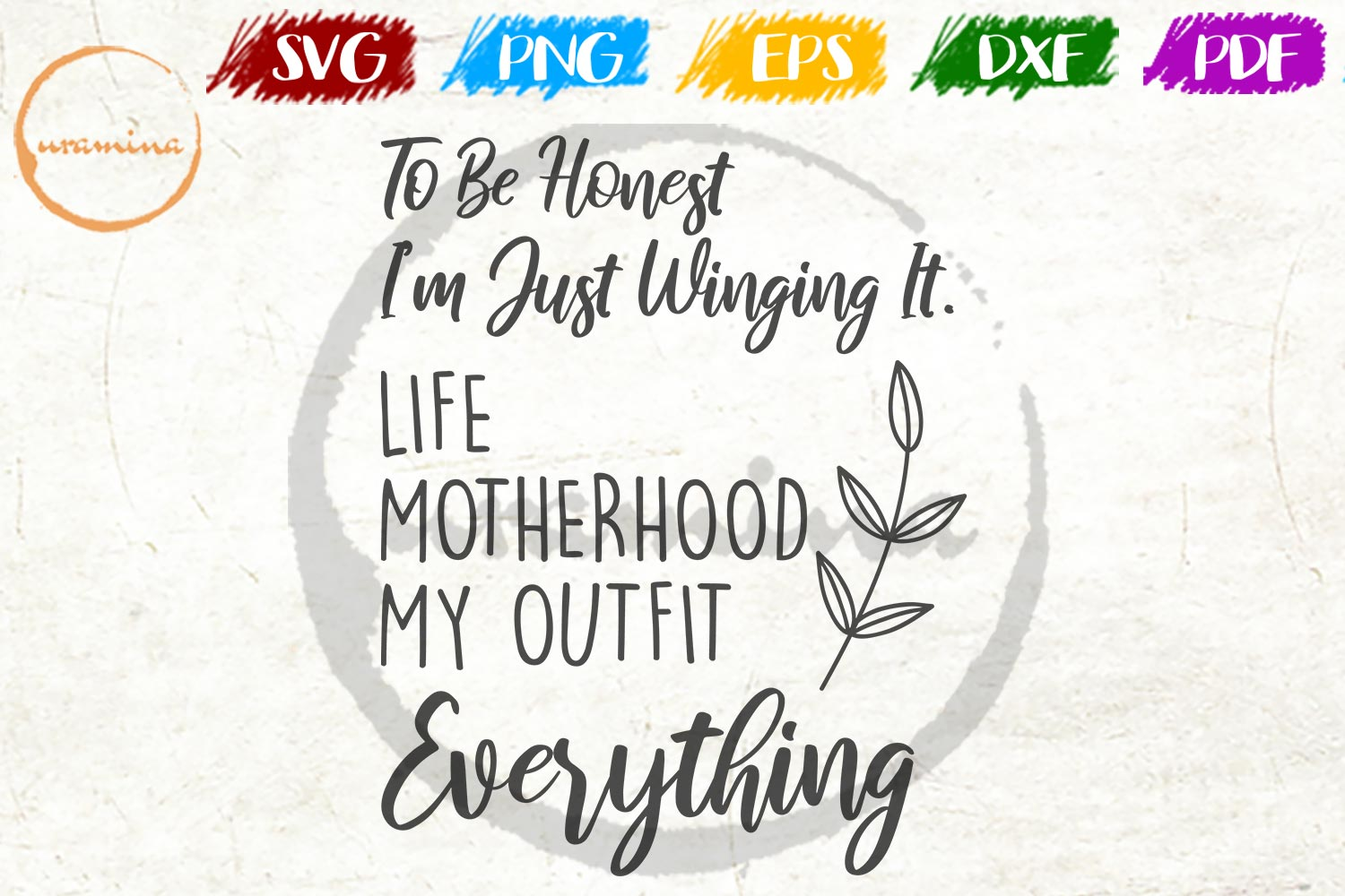 Download Free To Be Honest I M Just Winging It Life Graphic By Uramina for Cricut Explore, Silhouette and other cutting machines.