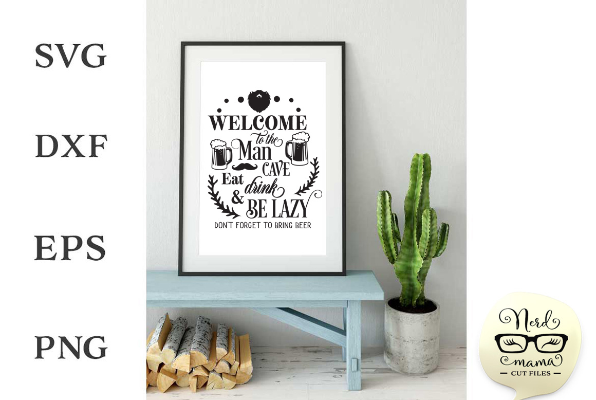 Download Free Welcome To The Man Cave Cut File Graphic By Nerd Mama Cut Files for Cricut Explore, Silhouette and other cutting machines.