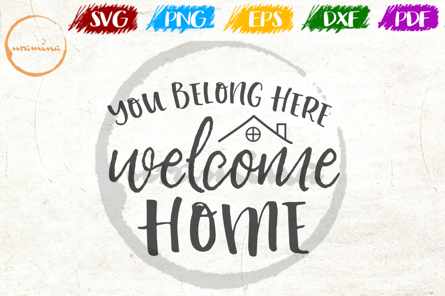 Download Free You Belong Here Welcome Home Graphic By Uramina Creative Fabrica for Cricut Explore, Silhouette and other cutting machines.
