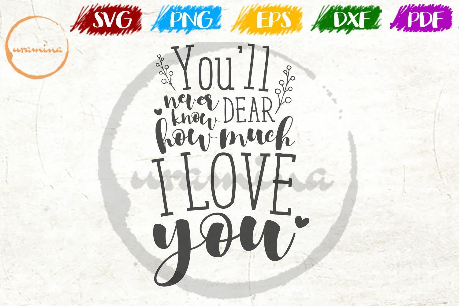 Download Free You Ll Never Know Dear How Much I Love Graphic By Uramina for Cricut Explore, Silhouette and other cutting machines.