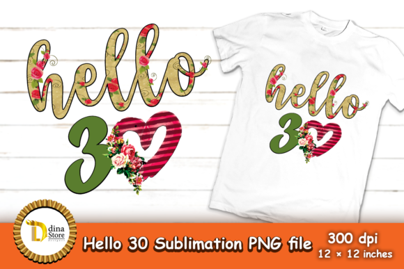 Print on Demand: Hello 30 Sublimation Birthday Graphic Crafts By dina.store4art