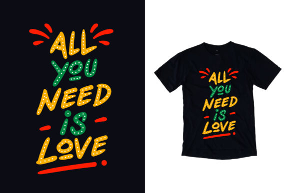 Download Free Black T Shirt All You Need Is Love Quote Graphic By Yazriltri for Cricut Explore, Silhouette and other cutting machines.