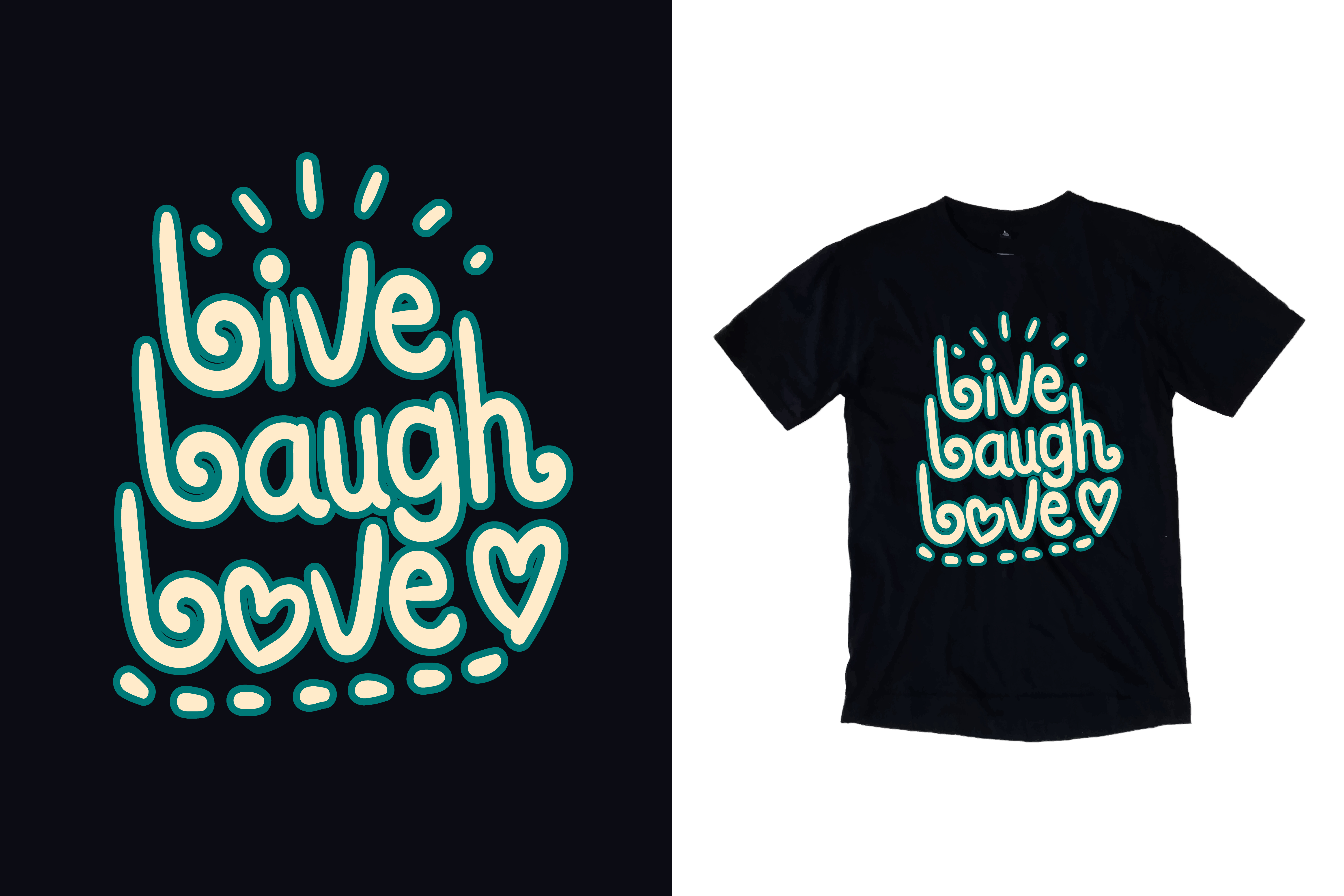 Download Free Black T Shirt Live Laugh Love Quote Graphic By Yazriltri for Cricut Explore, Silhouette and other cutting machines.