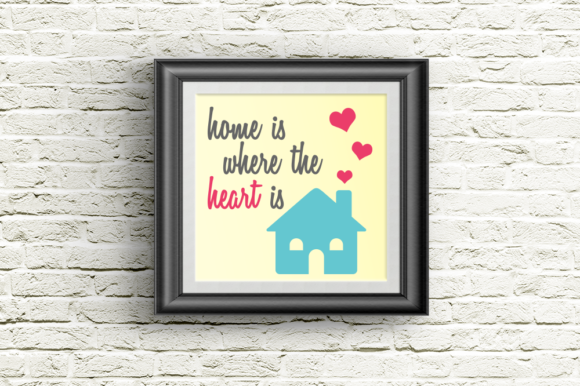 Home is Where the Heart is Graphic Crafts By DesignedByGeeks