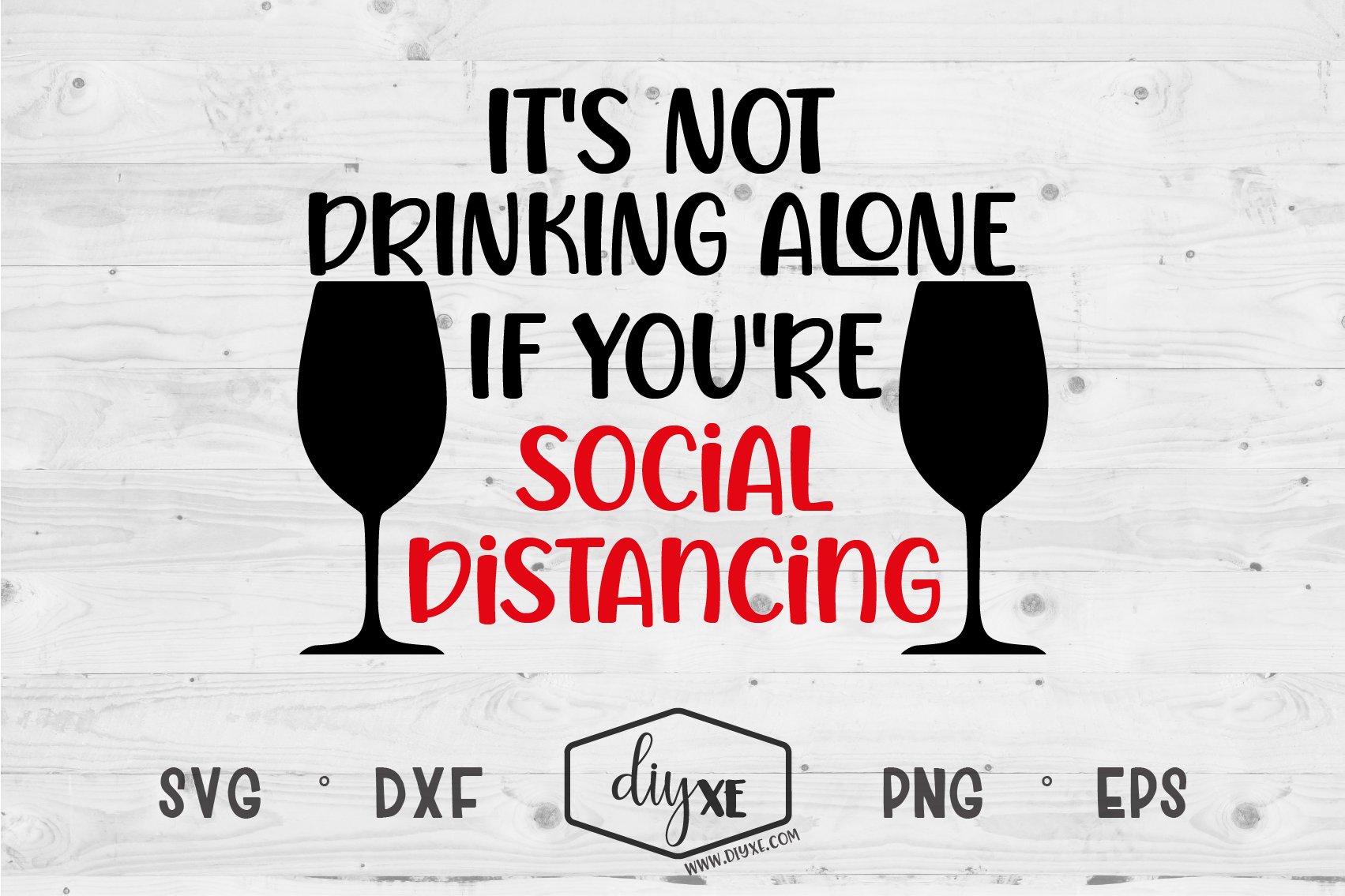 Download Free It S Not Drinking Alone Graphic By Sheryl Holst Creative Fabrica for Cricut Explore, Silhouette and other cutting machines.