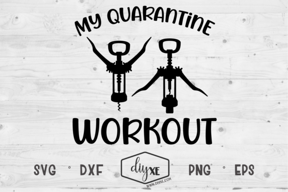 Download Free My Quarantine Workout Graphic By Sheryl Holst Creative Fabrica for Cricut Explore, Silhouette and other cutting machines.
