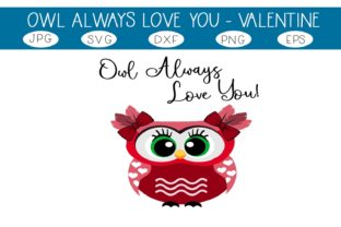 Download Free Owl Always Love You Graphic By Capeairforce Creative Fabrica for Cricut Explore, Silhouette and other cutting machines.