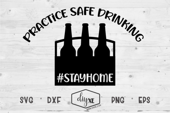 Download Free Practice Safe Drinking Graphic By Sheryl Holst Creative Fabrica for Cricut Explore, Silhouette and other cutting machines.