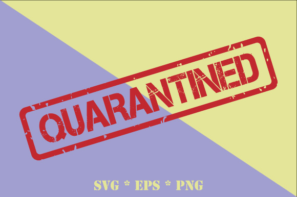 Download Free Quarantined Transparent Rubber Stamp Graphic By Graphicsfarm for Cricut Explore, Silhouette and other cutting machines.