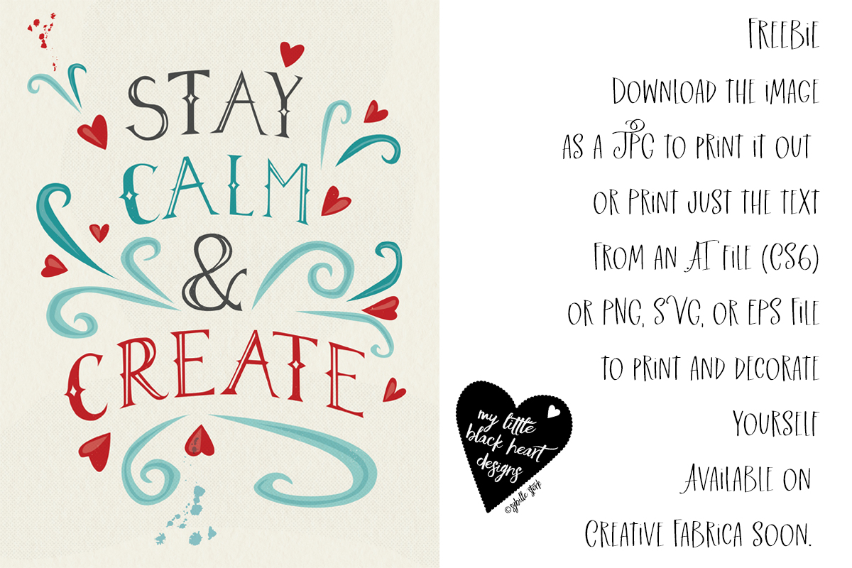 Download Free Stay Calm And Create Graphic By My Little Black Heart Creative for Cricut Explore, Silhouette and other cutting machines.
