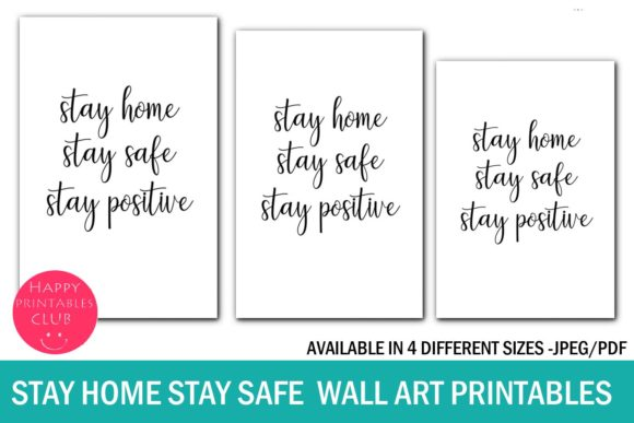 Download Free Stay Home Stay Safe Wall Art Printables Graphic By Happy Printables Club Creative Fabrica for Cricut Explore, Silhouette and other cutting machines.