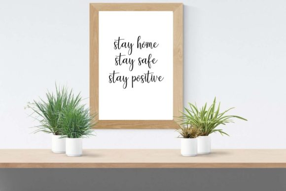 Download Free Stay Home Stay Safe Wall Art Printables Graphic By Happy for Cricut Explore, Silhouette and other cutting machines.