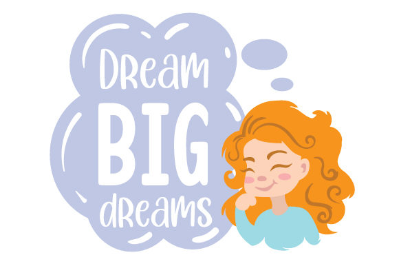 Dream Big Dreams Motivational Craft Cut File By Creative Fabrica Crafts