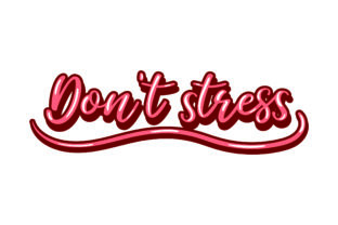 Don't Stress Motivational Craft Cut File By Creative Fabrica Crafts