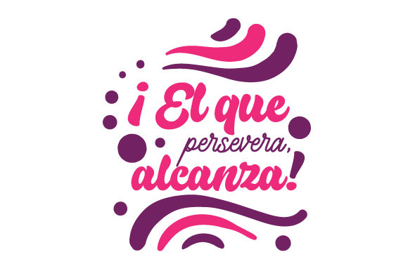 Download Free El Que Persevera Alcanza Svg Cut File By Creative Fabrica for Cricut Explore, Silhouette and other cutting machines.