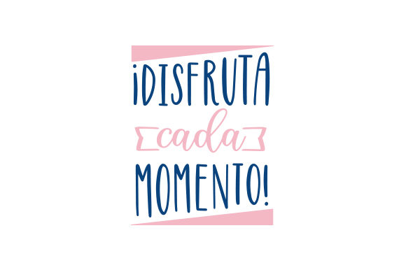 ¡Disfruta Cada Momento! Mexico Craft Cut File By Creative Fabrica Crafts