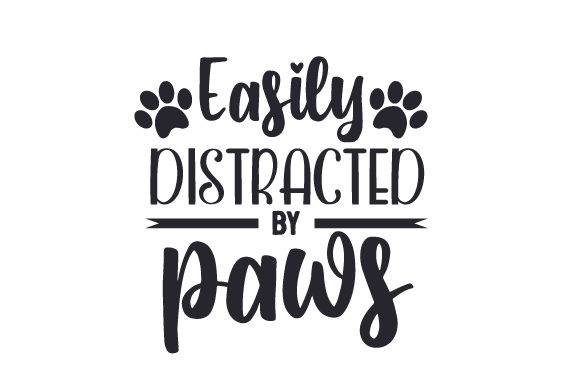 Easily Distracted by Paws Hunde Plotterdatei von Creative Fabrica Crafts