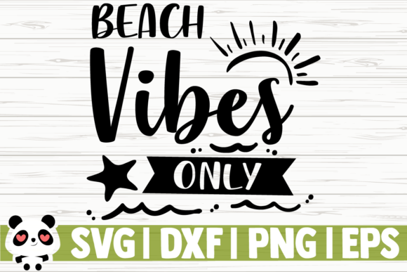 Download Free Beach Vibes Only 01 Graphic By Creativedesignsllc Creative Fabrica SVG Cut Files