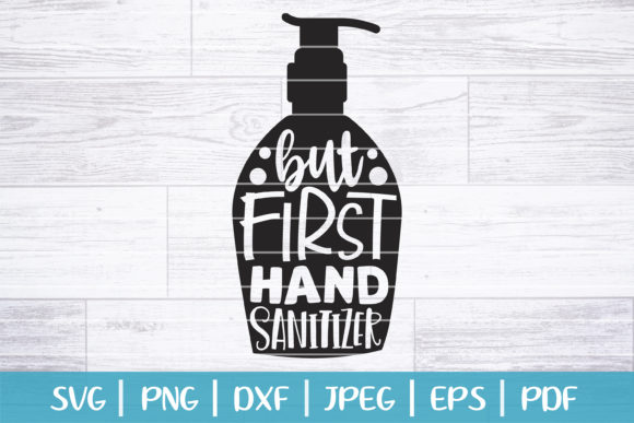 Download Free But First Hand Sanitizer Graphic By Seventhheaven Studios for Cricut Explore, Silhouette and other cutting machines.