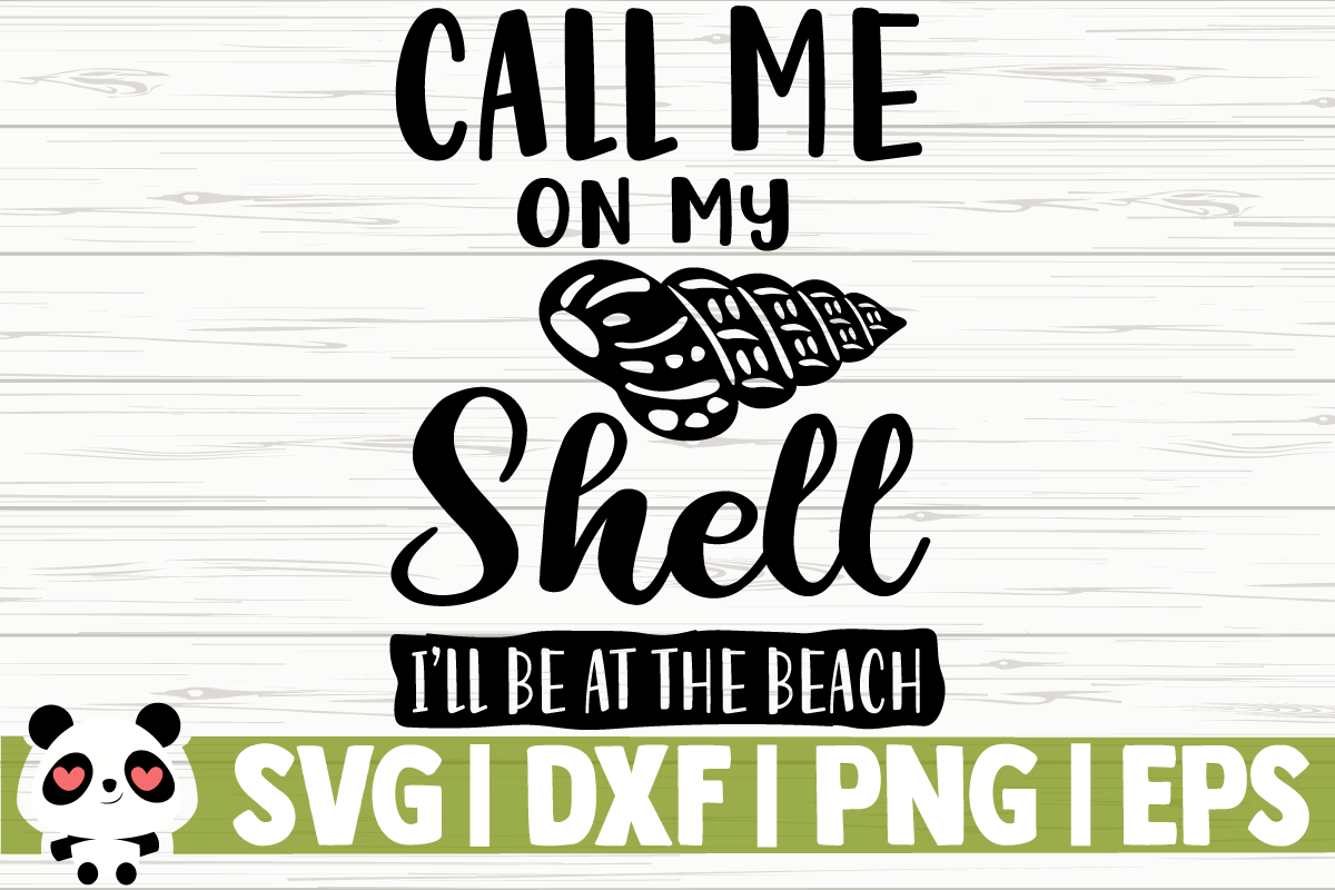 Download Free Call Me On My Shell I Ll Be At The Beach Graphic By for Cricut Explore, Silhouette and other cutting machines.