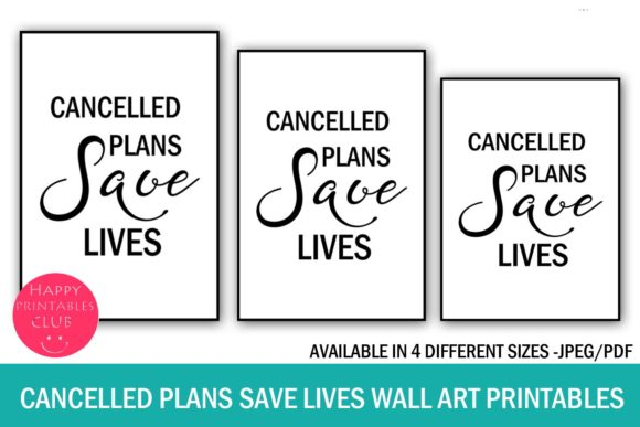 Download Free Cancelled Plans Save Lives Wall Art Graphic By Happy Printables for Cricut Explore, Silhouette and other cutting machines.