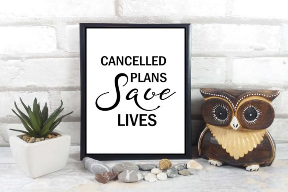 Print on Demand: Cancelled Plans Save Lives Wall Art Graphic Illustrations By Happy Printables Club - Image 2