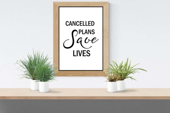 Print on Demand: Cancelled Plans Save Lives Wall Art Graphic Illustrations By Happy Printables Club - Image 3