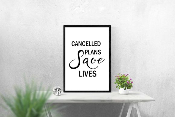 Print on Demand: Cancelled Plans Save Lives Wall Art Graphic Illustrations By Happy Printables Club - Image 4