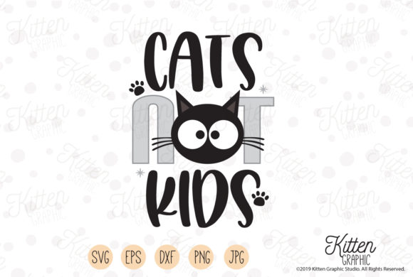 Download Free Cats Not Kids Grafico Por Kittengraphicstudio Creative Fabrica for Cricut Explore, Silhouette and other cutting machines.