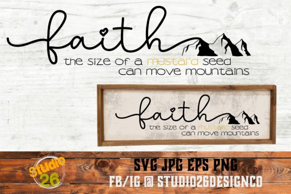 Download Free Faith Of A Mustard Seed Graphic By Studio 26 Design Co for Cricut Explore, Silhouette and other cutting machines.
