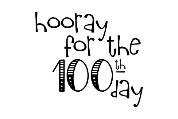 Download Free Hooray For The 100th Day Graphic By Studio 26 Design Co for Cricut Explore, Silhouette and other cutting machines.