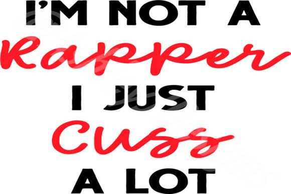 Print on Demand: I'm Not a Rapper Graphic Crafts By AshN2014