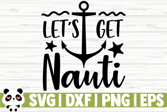 Print on Demand: Let's Get Nauti Graphic Illustrations By CreativeDesignsLLC