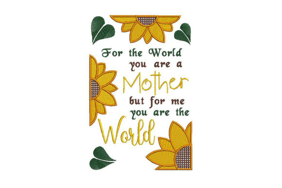 Print on Demand: Mother You Are the World for Me Mother Embroidery Design By Embroidery Shelter - Image 2