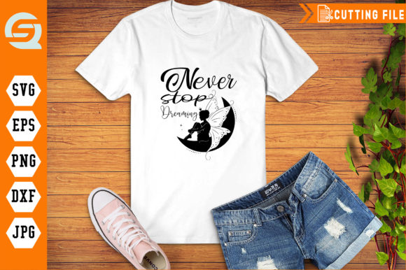 Download Free Never Stop Dreaming Fairy Sweet Graphic By Qura Studio for Cricut Explore, Silhouette and other cutting machines.