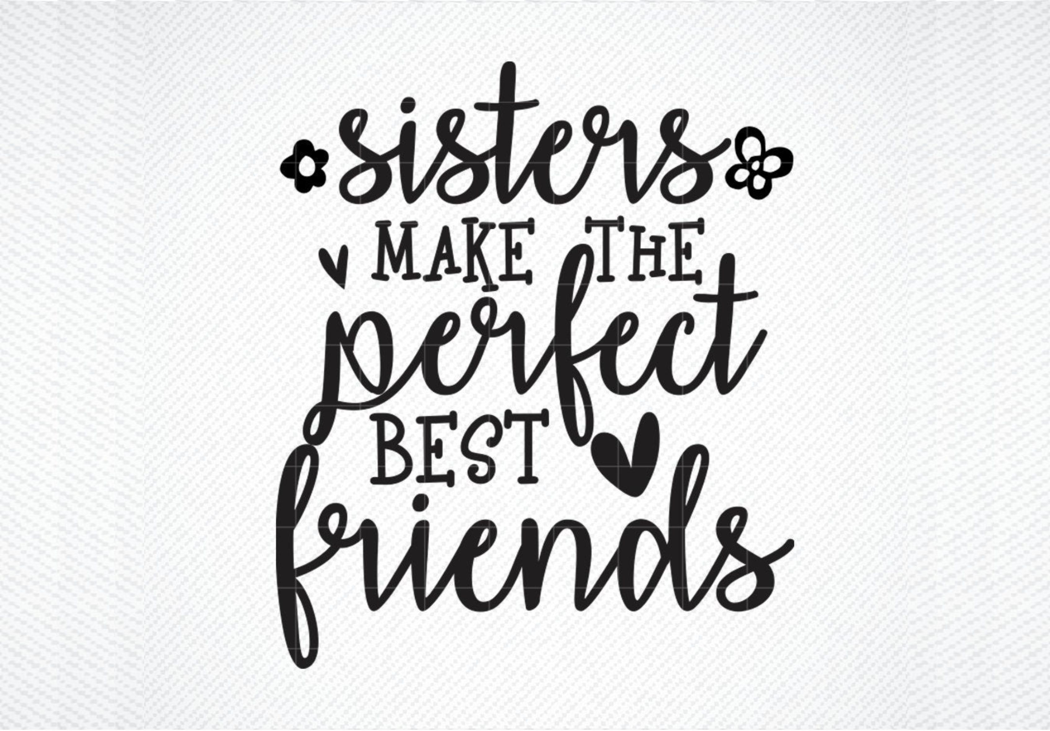 Download Free Sisters Make The Best Friend Graphic By Svg Den Creative Fabrica for Cricut Explore, Silhouette and other cutting machines.