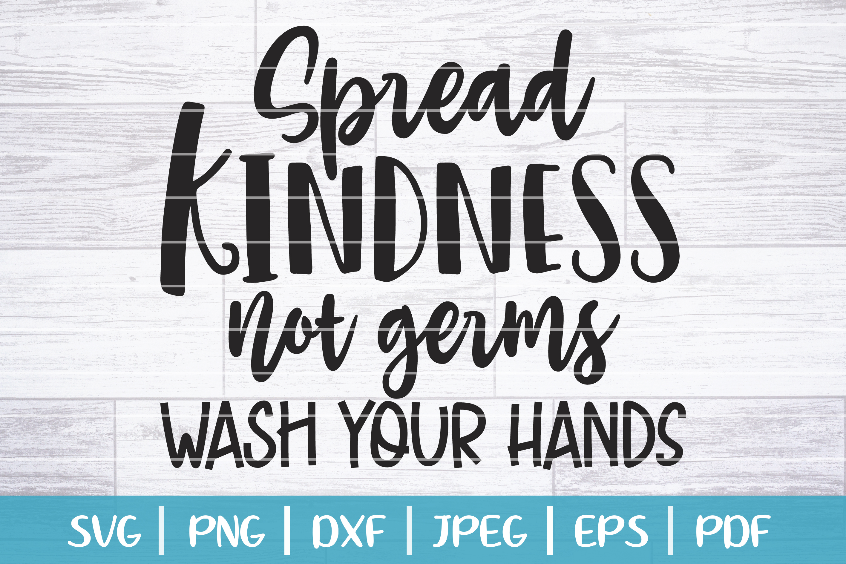 Download Free Spread Kidness Not Germs Graphic By Seventhheaven Studios for Cricut Explore, Silhouette and other cutting machines.