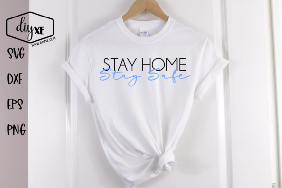 Download Free Stay Home Stay Safe Graphic By Sheryl Holst Creative Fabrica for Cricut Explore, Silhouette and other cutting machines.