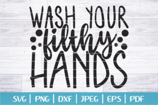Download Free Wash Your Filthy Hands Graphic By Seventhheaven Studios for Cricut Explore, Silhouette and other cutting machines.