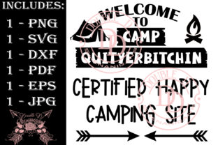 Print on Demand: Welcome to Camp Quityerbitchin Graphic Illustrations By Double D Shenanigans